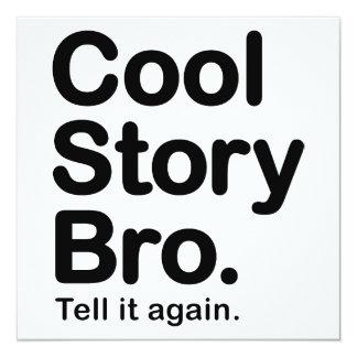 Cool Story Bro. Tell it Again 13 Cm X 13 Cm Square Invitation Card