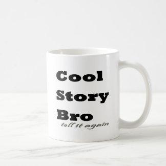 Cool Story Bro. Tell it Again Basic White Mug
