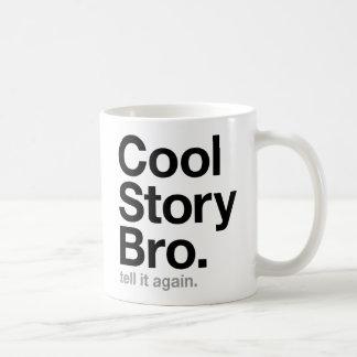 cool story bro. tell it again. basic white mug