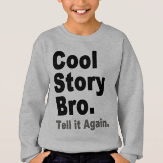 Cool Story Bro. Tell it Again. Funny Boy's Tees