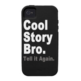 Cool Story Bro Tell it Again Funny Internet Saying Case-Mate iPhone 4 Case