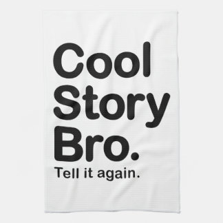 Cool Story Bro. Tell it Again Hand Towels