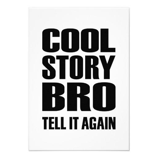 Cool story bro tell it again custom invite