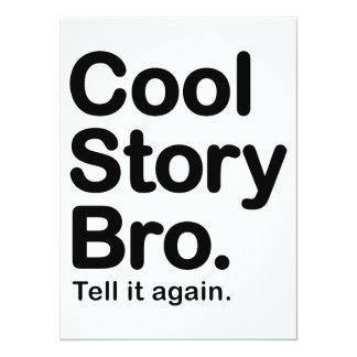 Cool Story Bro. Tell it Again 14 Cm X 19 Cm Invitation Card