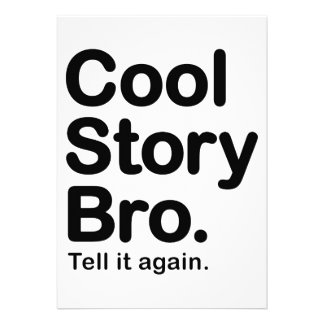 Cool Story Bro Tell it Again Announcement