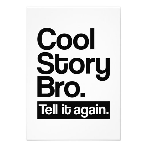Cool story bro tell it again personalized invites