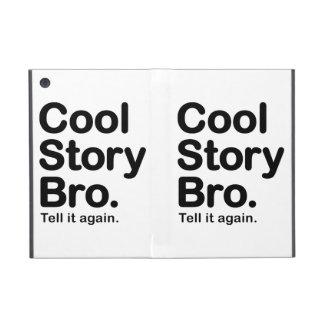 Cool Story Bro Tell it Again iPad Mini Covers