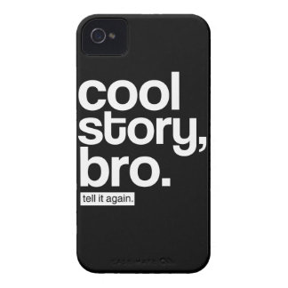 Cool Story, Bro. Tell it Again. iPhone 4 Covers
