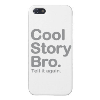 Cool Story Bro. Tell it Again iPhone 5/5S Cases