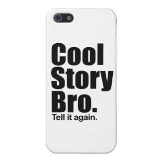 Cool Story Bro. Tell it again iPhone 5 Cases