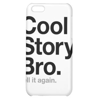cool story bro tell it again iPhone 5C case