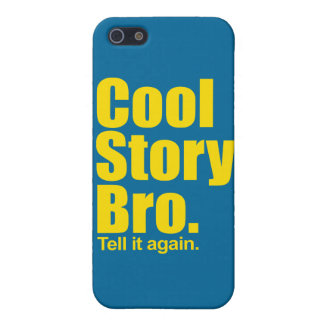 Cool Story Bro. Tell it again Covers For iPhone 5