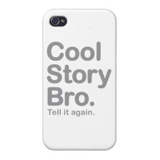 Cool Story Bro. Tell it Again Case For The iPhone 4