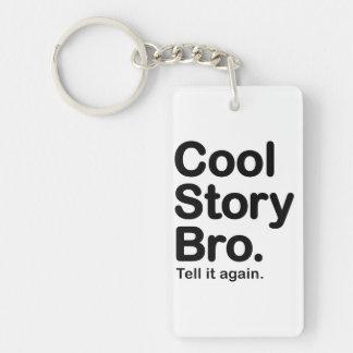 Cool Story Bro. Tell it Again Key Ring