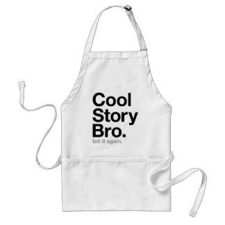 cool story bro. tell it again. standard apron