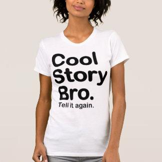 Cool Story Bro. Tell it Again T Shirt