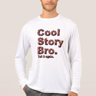 Cool Story Bro. Tell it again. (tobe) Tee Shirt