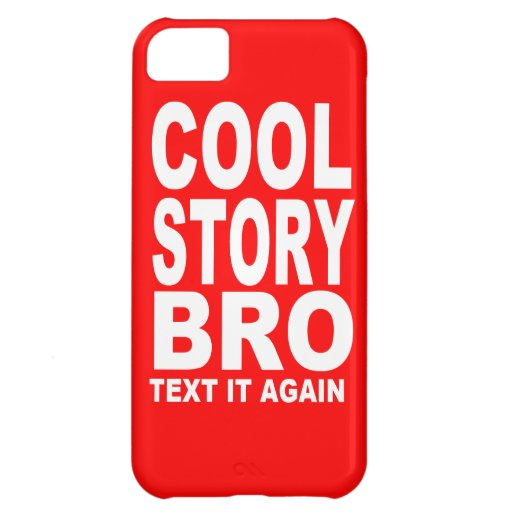 Cool Story Bro, Text It Again iPhone 5C Case