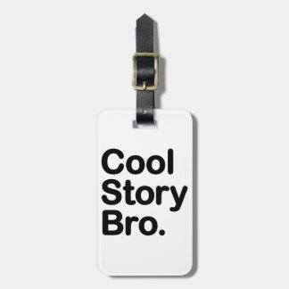 Cool Story Bro Travel Bag Tag
