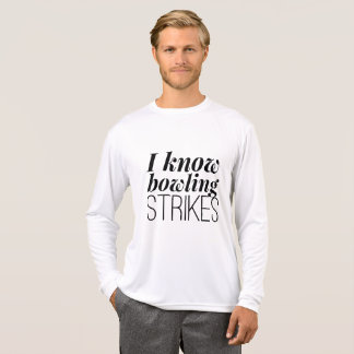 Cool T-Shirt - i know bowling strikes