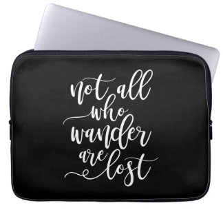 Cool travel typography not all who wander are lost laptop sleeve