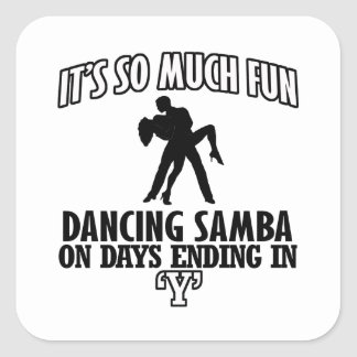 cool Trending Samba dance DESIGNS Square Sticker