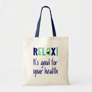 Cool Typography Relax Its Good For Your Health Tote Bag