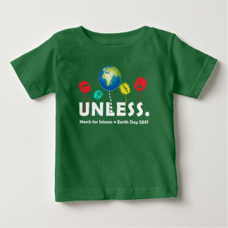 Cool Unless March Science Earth Day 2017 Baby T-Shirt