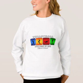 Cool Volleyball It Is A Way Of Life Sweatshirt