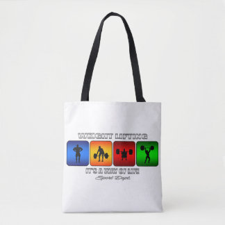 Cool Weight Lifting It Is A Way Of Life Tote Bag