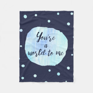 Cool you're a world to me blue fleece blanket