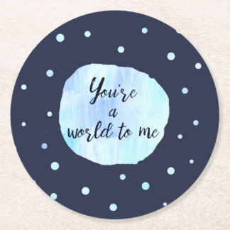 Cool you're a world to me blue paper coaster