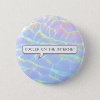 Cooler On The Internet 6 Cm Round Badge