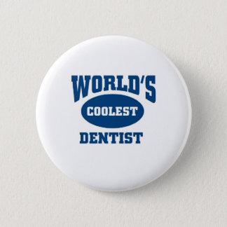 Coolest dentist 6 cm round badge