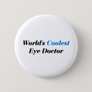 Coolest Eye Doctor 6 Cm Round Badge
