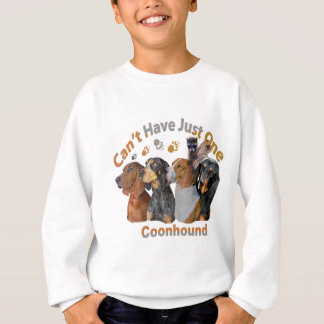 Coon Dog Can't Have Just One Apparel And Gifts Sweatshirt