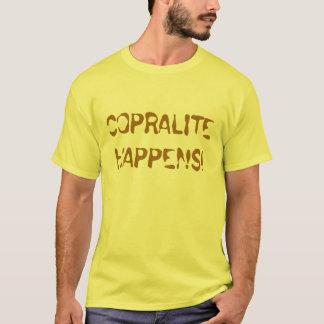 COPRALITE HAPPENS! T-Shirt