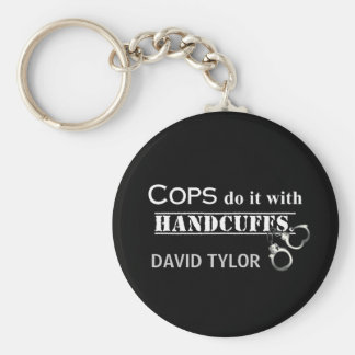 Cops do it! Funny Cops gifts Basic Round Button Key Ring