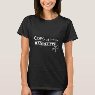 Cops do it! Funny Cops gifts T-Shirt