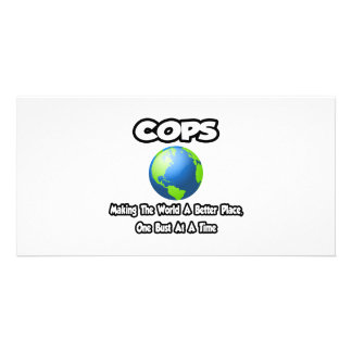 Cops...Making the World a Better Place Personalized Photo Card