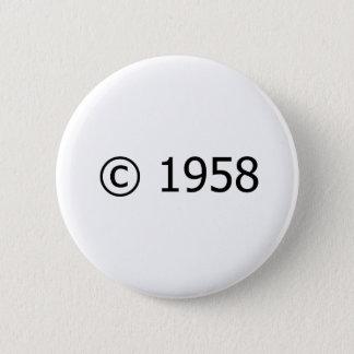 Copyright 1958 6 cm round badge
