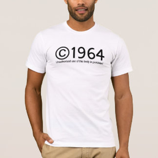 Copyright 1964 Birthday unauthorised use of this b T-Shirt