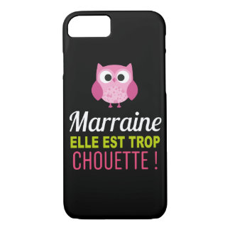 Coque Smartphone Marraine it is too Chouette! iPhone 8/7 Case