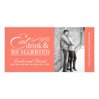 Coral Eat, Drink and Be Married Save the Dates Photo Cards