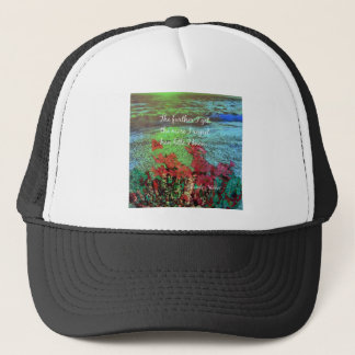 Coral ,Flowers and good message. Trucker Hat