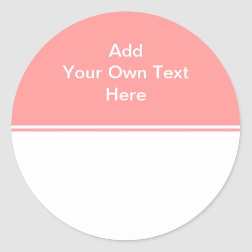 Coral pink with white area and text. round stickers