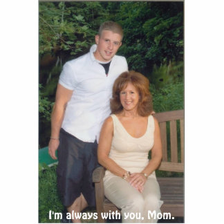 Corey & Mom, I'm always with you, Mom. Standing Photo Sculpture