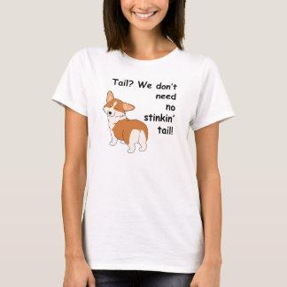 """Corgi """"We don't need"""" T-Shirt"""