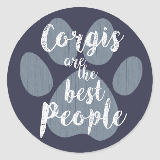 Corgis are the Best People Round Sticker
