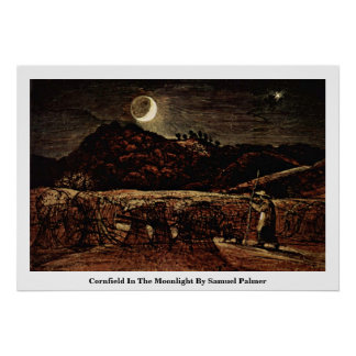 Cornfield In The Moonlight By Samuel Palmer Poster
